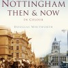 Page link: Nottingham Then & Now