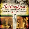 Page link: Nottingham: The Buried Past of a Historic City Revealed