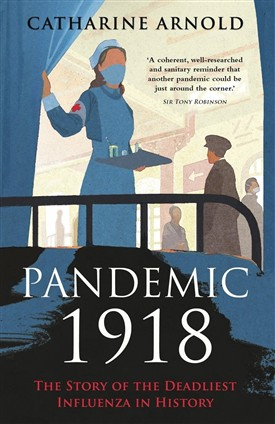 Photo:Front cover of Catherine Arnold's recently published book about the 1918 'flu pandemic